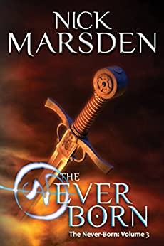 The Never-Born: The Never-Born: Volume 3 by [Marsden, Nick]