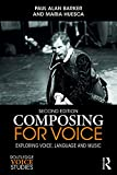 img - for Composing for Voice: Exploring Voice, Language and Music (Routledge Voice Studies) book / textbook / text book