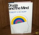 Drugs and the Mind, Robert S. De Ropp, 0440046807