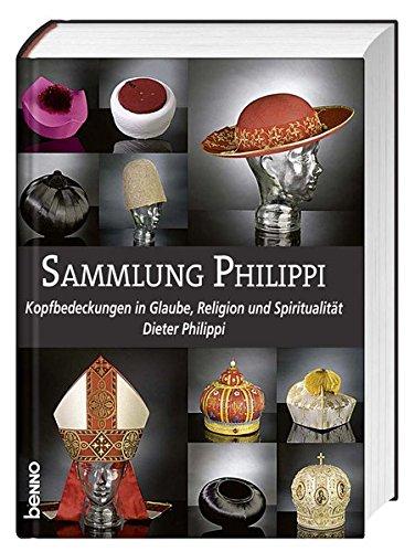 Sammlung Philippi: Kopfbedeckungen in Glaube, Religion und Spiritualität