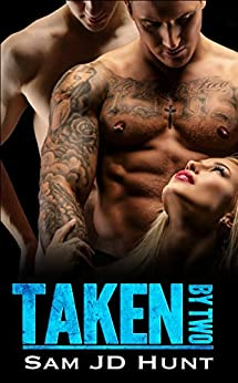 Taken by Two (Taken and Torn Book 1) by [Hunt, Sam J.D.]