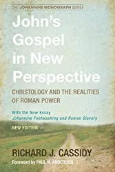 John's Gospel in New Perspective: Christology and the Realities of Roman Power (Johannine Monograph)