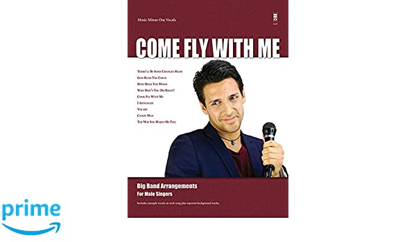 Amazon com: Come Fly with Me: Big Band Arrangements for Male Singers