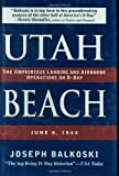 Utah Beach, Joseph Balkoski, 0811701441