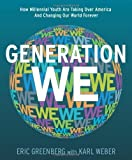 generation we how millennial youth are taking over america and changing our world forever by eric h greenberg 2008 10 15
