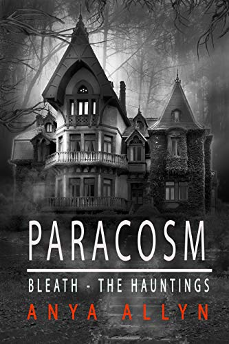 PARACOSM: Bleath: The Hauntings