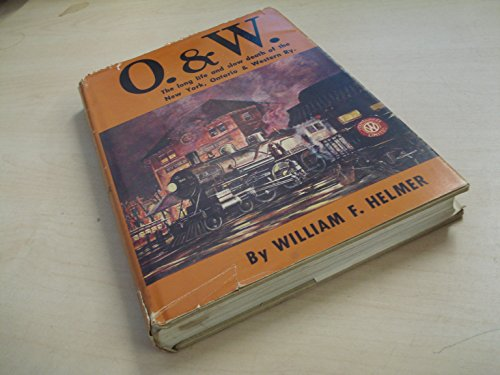 O and W: The Long Life and Slow Death of the New York, Ontario & Western - Mils Ontario