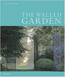 The Walled Garden: Amazon.co.uk: Leslie Geddes Brown: 9781858943633: Books