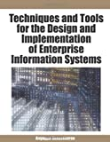 Techniques and Tools for the Design and Implementation of Enterprise Information Systems, Angappa Gunasekaran, 1599048264