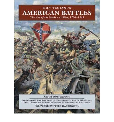 Download Don Troianai's American Battles: the Art of a Nation at War, 1754-1865 pdf
