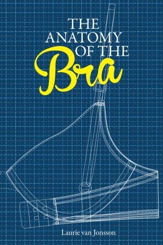 The Anatomy of the Bra