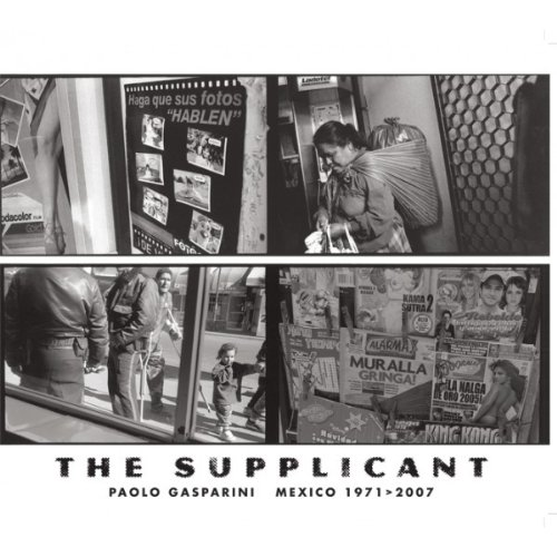 Paolo Gasparini: The Supplicant: Mexico 1971-2007: Juan ...