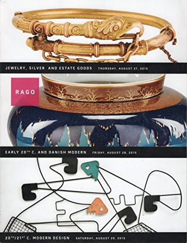 Jewelry, Silver and Estate Good (August 27, 2015) / Early 20th C. and Danish Modern (August 28, 2015) / 20th/21st C. Modern Design (August 29, 2015)