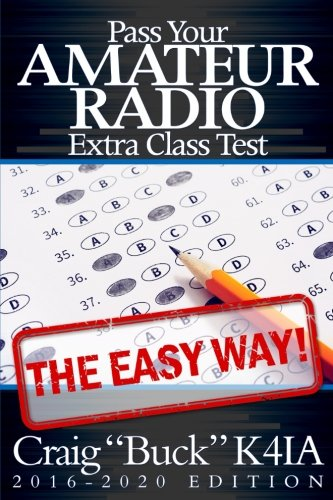 Pass Your Amateur Radio Extra Class Test - The Easy Way Paperback – August 4, 2016 Craig Buck K4IA 1536916765 Non-Fiction PRINT ON DEMAND