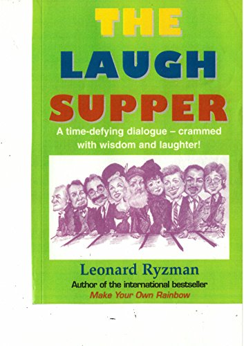 The Laugh Supper: A time-defying dialogue crammed with wisdom and laughter!