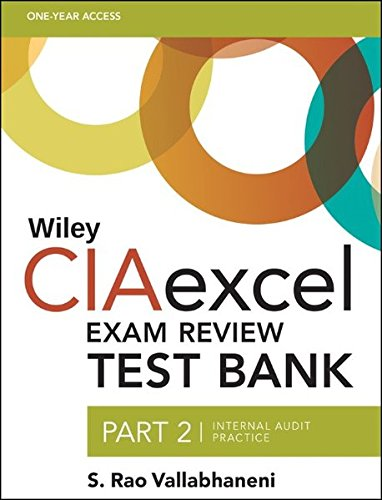 Wiley CIAexcel Exam Review Test Bank, Part 2: Internal Audit Practice (Wiley CIA Exam Review Series)