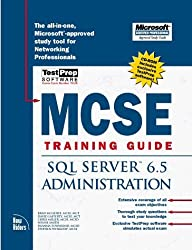 McSe Training Guide: SQL Server 6.5 Administration by McGehee Brad Miller Chris Smith Wayne Townsend Deanna Wynkoop Stephen Lafferty David (1997-12-01) Hardcover