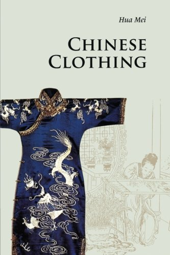 Chinese Clothing (Introductions to Chinese Culture) (Chinese Clothing History)
