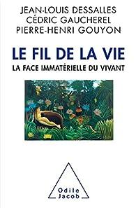 Le Fil de la Vie. La face immatérielle du vivant par Pierre-Henri Gouyon