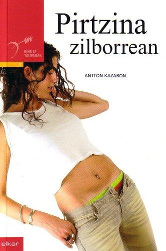 Pirtzina zilborrean (Taupadak) (Euskera) Tapa blanda – 1 ene 2004 Antton Kazabon Amigorena Elkarlanean S.L. 8497831675