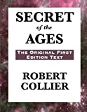 Secret of the Ages: The Original First Edition Text