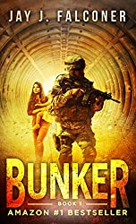 Bunker (A Post-Apocalyptic Techno Thriller Book 1)