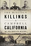 The McGlincy Killings in Campbell, California: An 1896 Unsolved Mystery (True Crime)