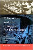 img - for Education and the Struggle for Democracy book / textbook / text book