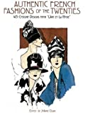 "Authentic French Fashions of the Twenties: 413 Costume Designs from ""L'Art Et La Mode"" (Dover Fashion and Costumes)"