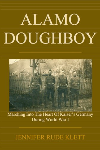 Alamo Doughboy: Marching into the Heart of Kaiser's Germany during World War (Kaiser Heart)