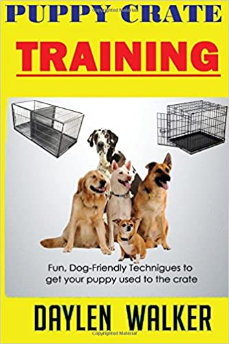 Book Puppy Crate Training: Fun, Dog-friendly techniques to get your Puppy Used To The Crate
