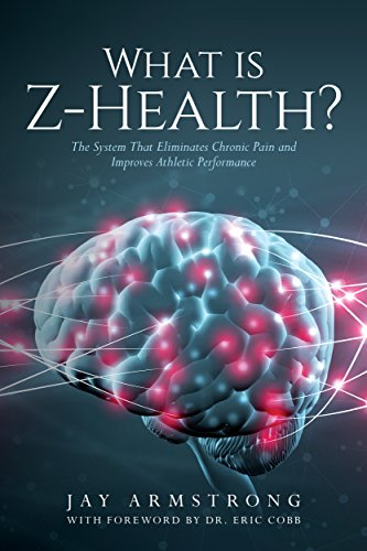 Download for free What is Z-Health?: The System That Eliminates Chronic Pain and Improves Athletic Performance