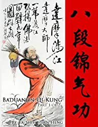 This text is a full instructional on the famous Baduanjin Qi Kung (八段錦氣功). While this Qi Kung set has well-known martial and health benefits from its training exercises, there are few that know the full method of Baduanjin training. Out of the variet...