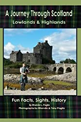 A Journey through Scotland: Lowlands & Highlands ~ Fun Facts, Sights, History