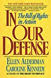 In Our Defense: The Bill of Rights in Action