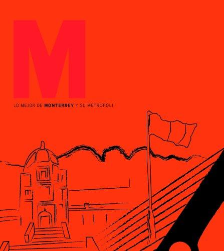 Lo Mejor de Monterrey y su Metropoli / The Best of Monterrey and Its Metro Area
