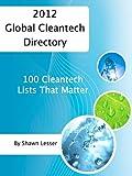 2012 Global Cleantech Directory: 100 Cleantech Lists That Matter