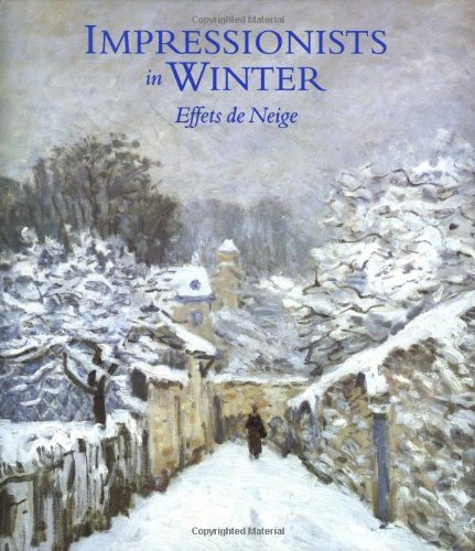 Impressionists in Winter: Effets de Neige