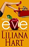 By Liliana Hart All About Eve [Paperback]