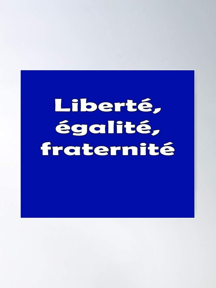 Amazon Com Wemoto French Liberty Moto Libert Equality Fraternit Galit Motto Impressive Posters For Room Decoration Printed With The Latest Modern Technology On Semi Glossy Paper Background Posters Prints