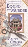 Bound for Murder, Laura Childs, 0425199231