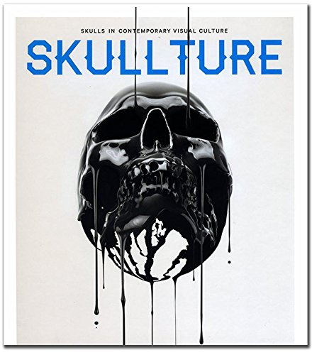 Skullture: Skulls in Contemporary Visual Culture
