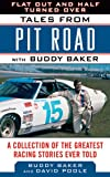 img - for Flat Out and Half Turned Over: Tales from Pit Road with Buddy Baker (Tales from the Team) book / textbook / text book