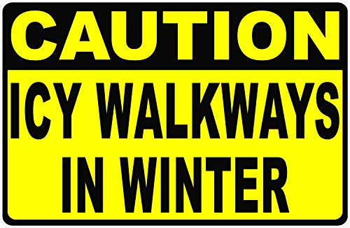 Caution Icy Walkways In Winter Sign. 9x12 Metal. Made in USA. Post for Safety During Bad Winter Weather