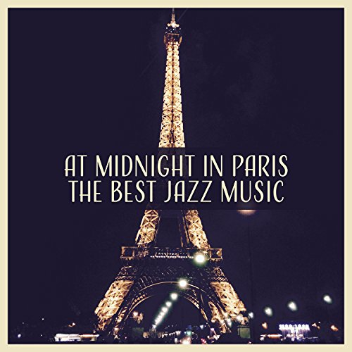 At Midnight in Paris: The Best Jazz Music for Party Night, Relaxing Atmosphere, Instrumental Funky Grooves