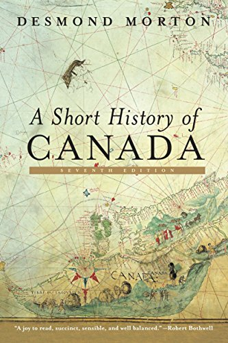 A Short History of Canada: Seventh Edition (A History Of Canada)