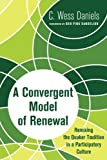 img - for A Convergent Model of Renewal: Remixing the Quaker Tradition in a Participatory Culture book / textbook / text book