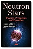 Neutron Stars: Physics, Properties and Dynamics (Physics Research and Technology)
