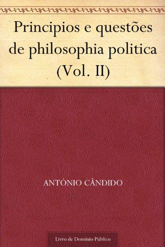 Principios e questões de philosophia politica (Vol. II)