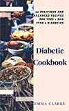 Diabetic Cookbook: 50 Delicious and Balanced Recipes for Type 1 and Type 2 Diabetics (Easy Meal Book 36)